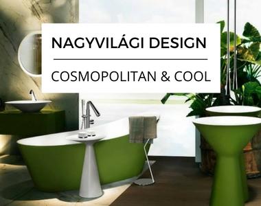 Nagyvilági design | cosmopolitan & cool